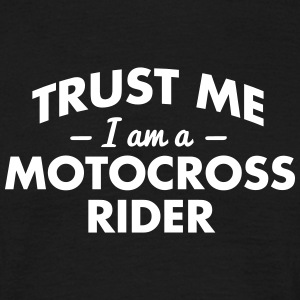 NEW trust me i am a motocross rider - Men's T-Shirt