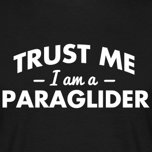 NEW trust me i am a paraglider - Men's T-Shirt