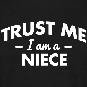NEW trust me i am a niece - Men's T-Shirt