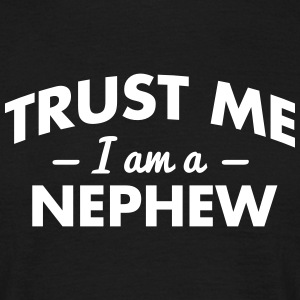 NEW trust me i am a nephew - Men's T-Shirt