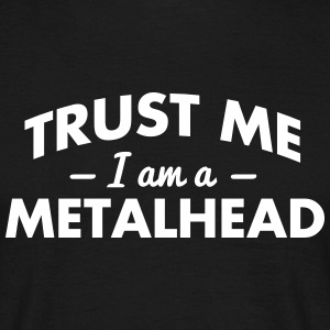 NEW trust me i am a metalhead - Men's T-Shirt