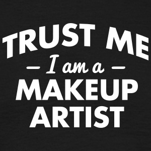 NEW trust me i am a makeup artist - Männer T-Shirt