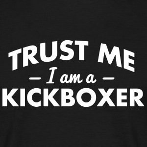 NEW trust me i am a kickboxer - Men's T-Shirt