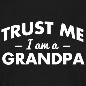 NEW trust me i am a grandpa - Men's T-Shirt