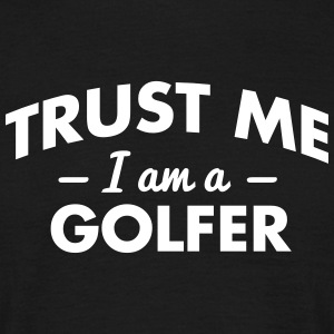 NEW trust me i am a golfer - Men's T-Shirt