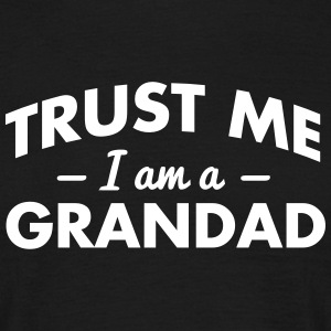 NEW trust me i am a grandad - Men's T-Shirt