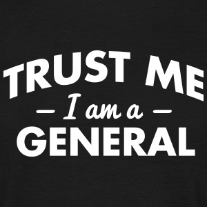 NEW trust me i am a general - Männer T-Shirt