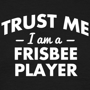 NEW trust me i am a frisbee - Men's T-Shirt