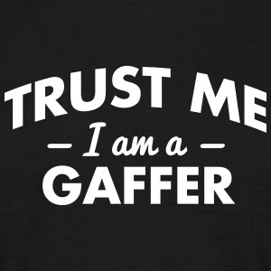 NEW trust me i am a gaffer - Men's T-Shirt