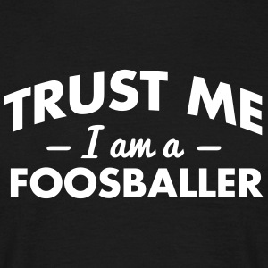 NEW trust me i am a foosballer - Men's T-Shirt