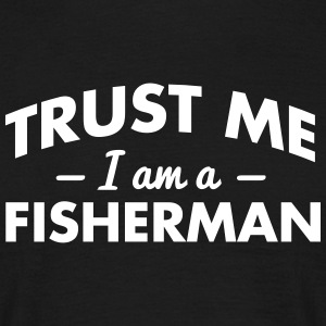 NEW trust me i am a fisherman - Men's T-Shirt
