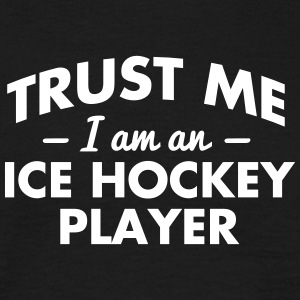 NEW trust me i am an ice hockey player - Männer T-Shirt