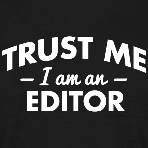 NEW trust me i am an editor - Men's T-Shirt