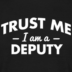NEW trust me i am a deputy - Men's T-Shirt