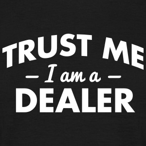NEW trust me i am a dealer - Männer T-Shirt