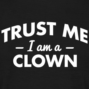 NEW trust me i am a clown - Men's T-Shirt