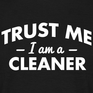 NEW trust me i am a cleaner - Men's T-Shirt