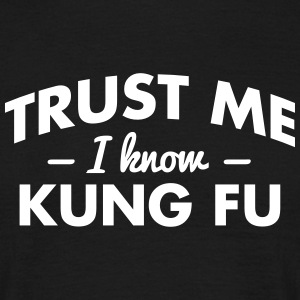 NEW trust me i know kung fu - Men's T-Shirt
