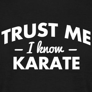 NEW trust me i know karate - Men's T-Shirt