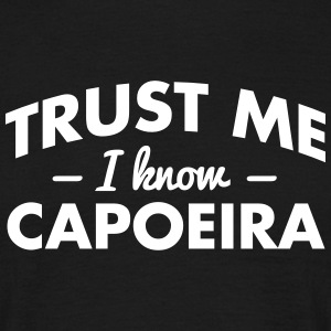 NEW trust me i know capoeira - Men's T-Shirt