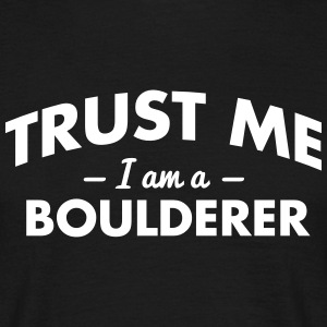 NEW trust me i am a boulderer - Men's T-Shirt