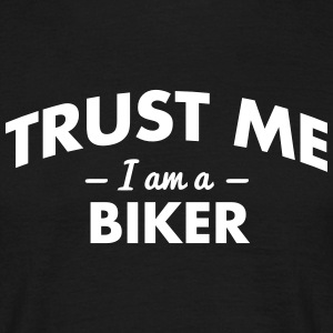 NEW trust me i am a biker - Men's T-Shirt