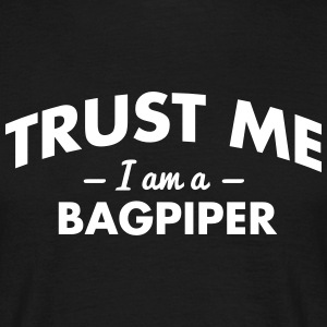 NEW trust me i am a bagpiper - Men's T-Shirt