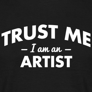 NEW trust me i am an artist - Men's T-Shirt