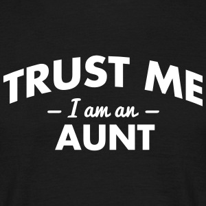 NEW trust me i am an aunt - Men's T-Shirt
