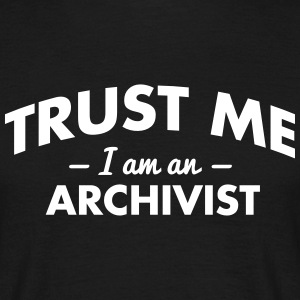 NEW trust me i am an archivist - Men's T-Shirt