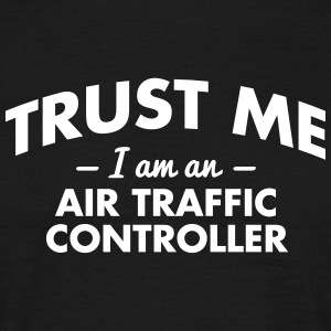 NEW trust me i am an air traffic controller - Men's T-Shirt