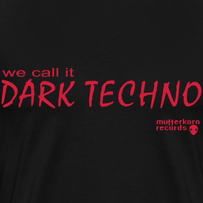 We Call It Dark Techno