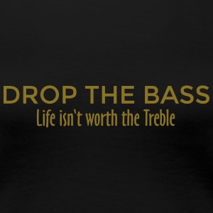 Drop the Bass Dubstep Drum and Bass Design (SE) T-shirts - Premium-T-shirt dam