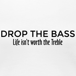 Drop the Bass Dubstep Drum and Bass Design (NL) T-shirts - Vrouwen Premium T-shirt
