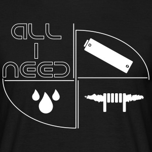 All I Need T-Shirt - Men's T-Shirt