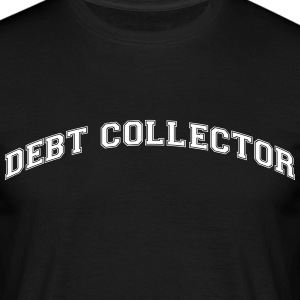 debt collector college style curved logo - Men's T-Shirt