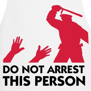 Please do not arrest this person  Aprons - Cooking Apron