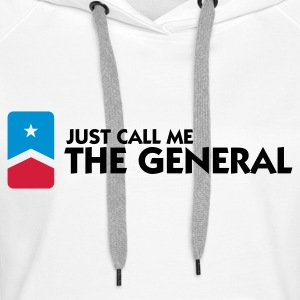 Just call me the General Hoodies & Sweatshirts - Women's Premium Hoodie