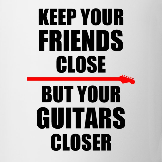 Keep Your Guitars Very Close Mug