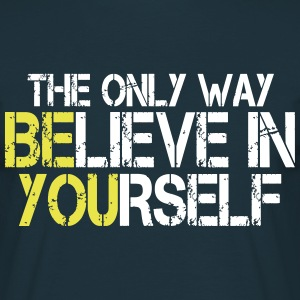 Believe in yourself - Bodybuilding, Fitness T-shirts - T-shirt herr