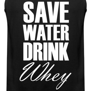 Save Water Drink Whey Tank Tops - Men's Premium Tank Top