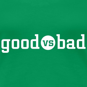 good versus bad T-Shirts - Frauen Premium T-Shirt