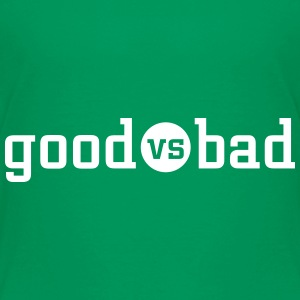 good versus bad T-Shirts - Kinder Premium T-Shirt