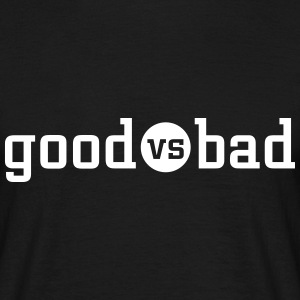 good versus bad T-shirts - Mannen T-shirt