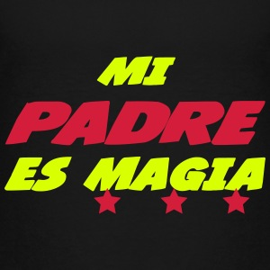 Mi padre es magia 111 Shirts - Teenage Premium T-Shirt