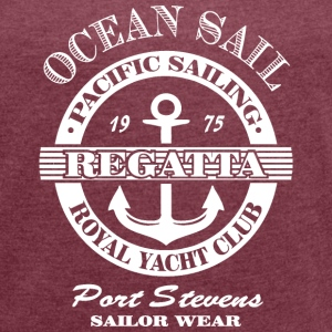 Ocean Sail Regatta T-Shirts - Women's T-shirt with rolled up sleeves