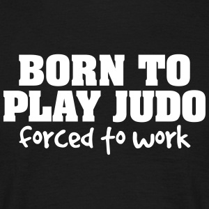 born to play kabaddi forced to work - Männer T-Shirt