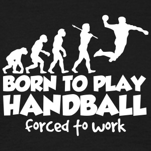 handball evolution born to play forced t - Men's T-Shirt