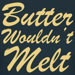 Butter Wouldn't Melt - Women's T-Shirt