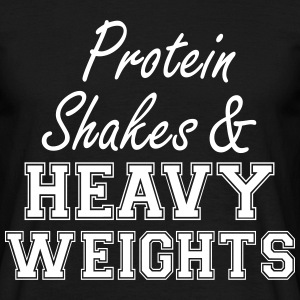 Protein Shakes And Heavy  T-Shirts - Men's T-Shirt